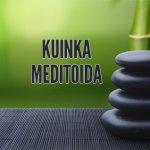 Kuinka meditoida: 5 yksinkertaista askelta