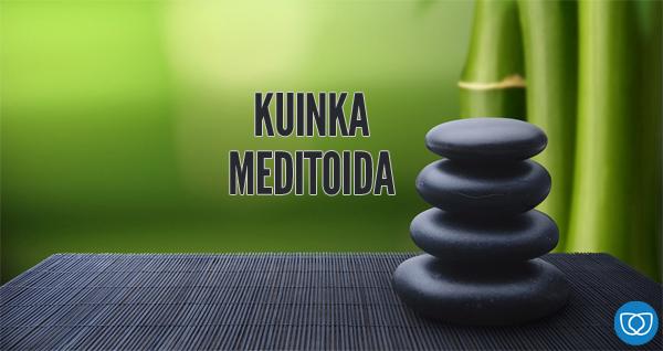 Kuinka Meditoida