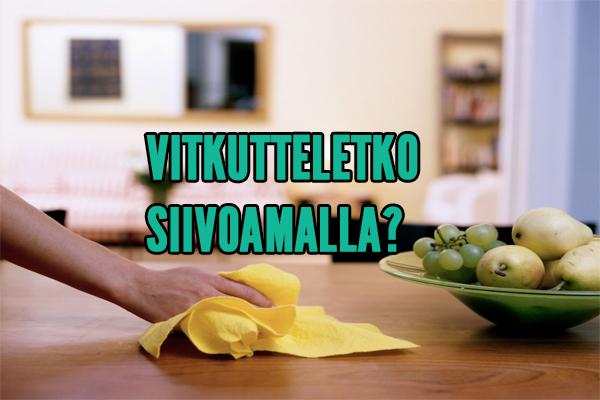 VITKUTTELETKO SIIVOAMALLA