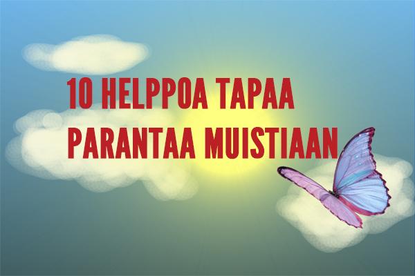 10 HELPPOA TAPAA PARANTAA MUISTIAAN