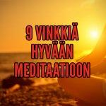 9 vinkkiä hyvään meditaatioon