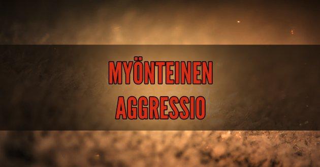 Myönteinen aggressio Aggressio hyväntekemisen välineenä
