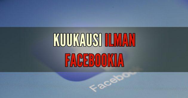 ilman facebookia