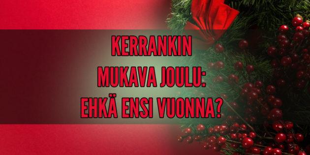 mukava ja omannäköinen joulu
