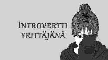 introvertti yrittäjänä voiko introvertti pärjätä yrittäjänä
